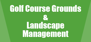 Golf Course Grounds and Landscape Management