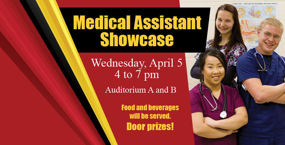 Medical Assistant Showcase, Wednesday, April 5 4-7