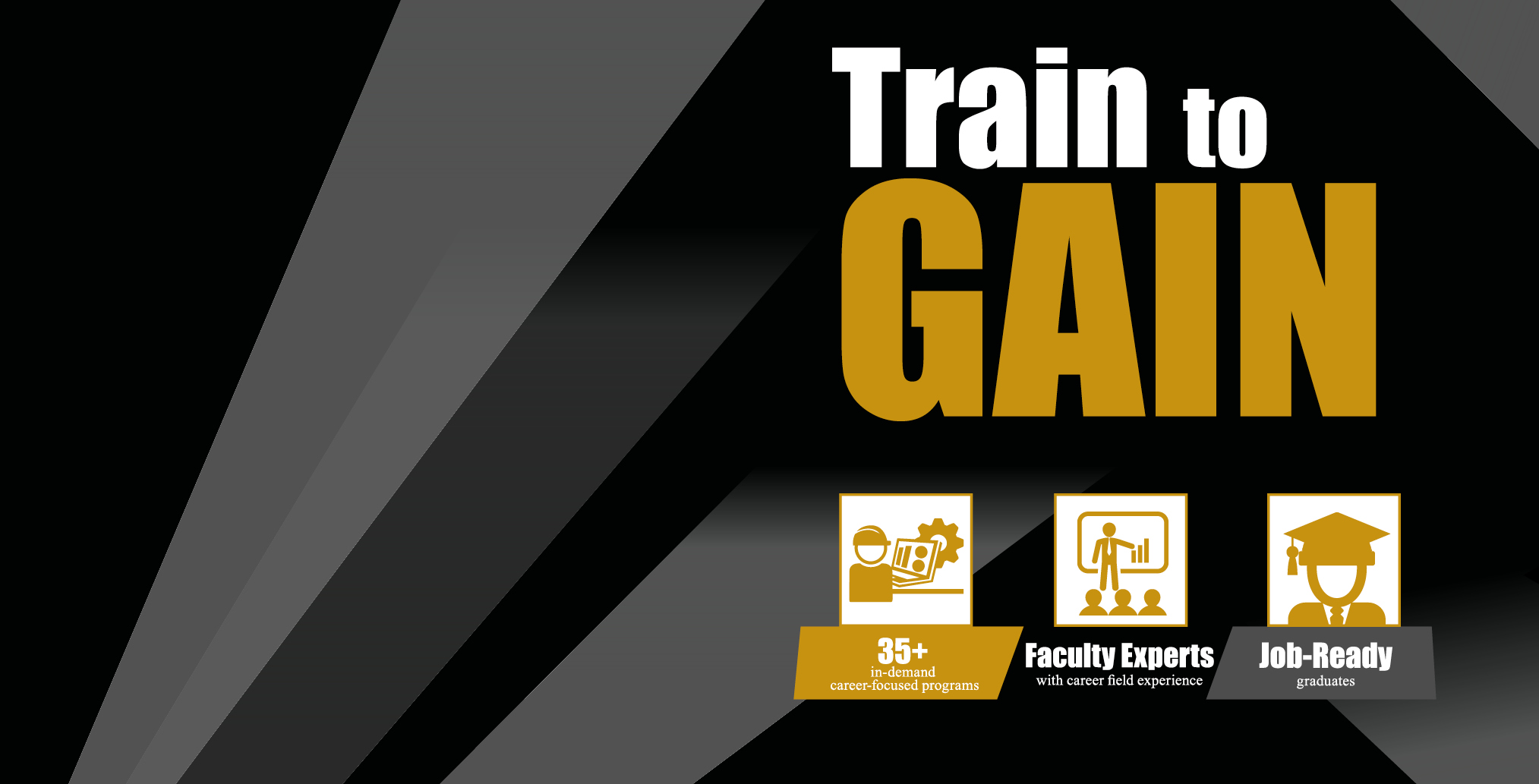 Train to Gain More Opportunities